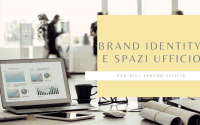 Brand Identity e spazi ufficio.